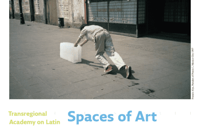 """Convocatoria: Transregional Academy """"Spaces of Art. Concepts and Impacts In and Outside Latin America"""""""