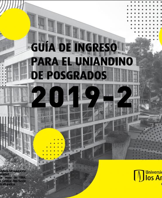 Guía de ingreso para el uniandino de posgrado 2019-2