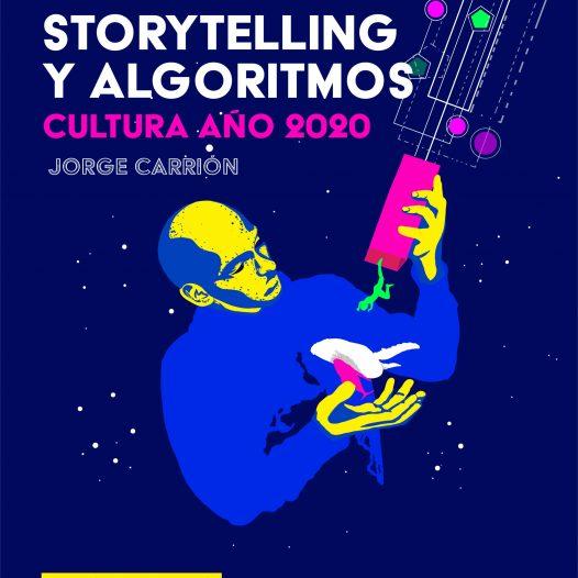Storytelling y algoritmos. Cultura año 2020