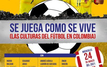 Se juega como se vive: las culturas del fútbol en Colombia