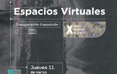 Inauguración exposición Espacios virtuales