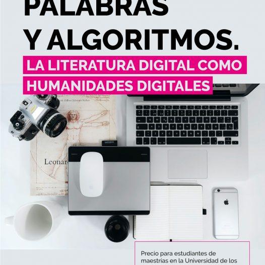 Entre bits, palabras y algoritmos. La literatura digital como humanidades digitales