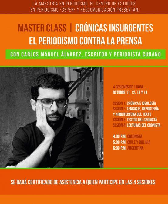 Master Class | Crónicas insurgentes – El periodismo contra la prensa